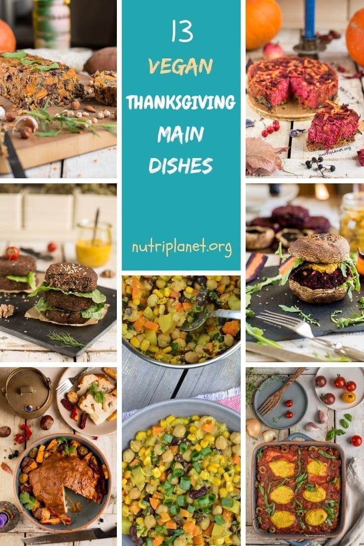 13 Vegan Thanksgiving Main Dishes