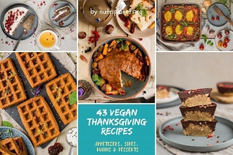 43 Vegan Thanksgiving Recipes